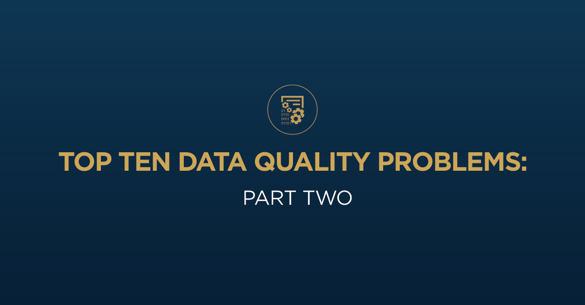 top-ten-data-quality-problems-part-two.png